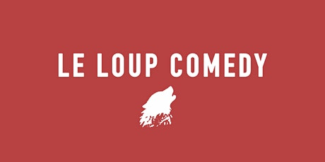 LE LOUP COMEDY tickets