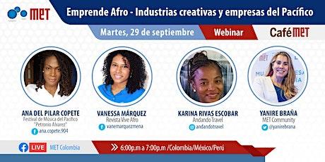 CaféMET: Emprende Afro - Industrias creativas y empresas del Pacífico entradas