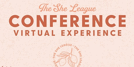 The She League: sheLeads, sheExcels, sheInspires 2020 Conference tickets