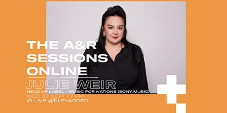 The A&R Sessions With Julie Weir (Sony Music) tickets