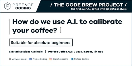 How do we use A.I. to calibrate your coffee? | Preface Coding tickets