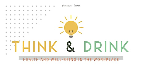 Think & Drink: Health and Well-Being in the Workplace tickets
