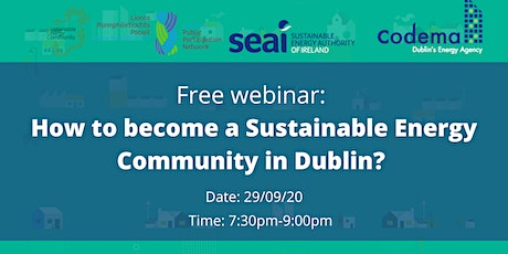 Free Webinar: How to become a Sustainable Energy Community in Dublin? tickets