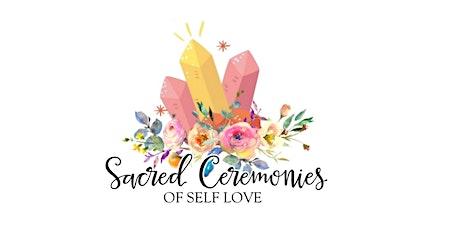 Sacred Ceremonies of Self Love Weekend tickets