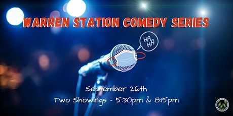 Warren Station Comedy Series- Saturday, Sept. 26th 5:30PM and 8:15PM tickets