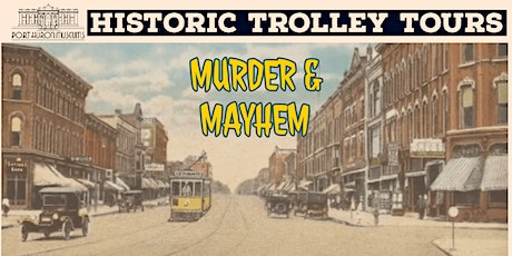 Historic Trolley Tours: Murder & Mayhem 3 pm Tour tickets