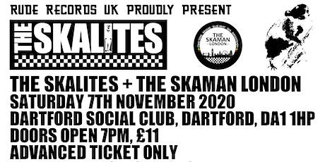 THE SKALITES + THE SKAMAN LONDON @ DARTFORD SOCIAL CLUB tickets