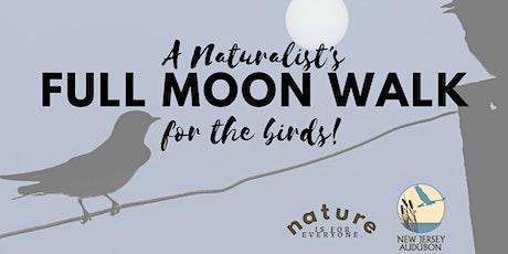A Naturalist's Full Moon Walk for Birds tickets
