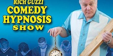 Comedy Hypnotist Rich Guzzi Saturday 7:30PM SPECIAL EVENT tickets