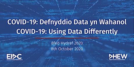 COVID-19: Defnyddio Data yn Wahanol | Using Data Differently tickets