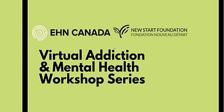 Virtual Addiction & Mental Health Workshop Series tickets