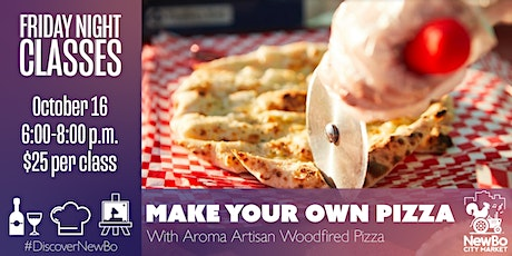 Friday Class: Make Your Own Artisanal Pizza tickets