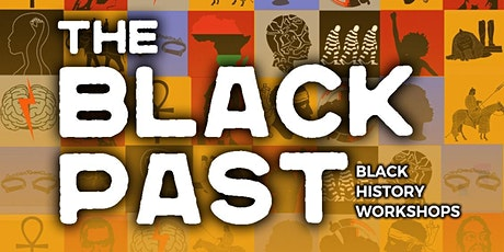 The Black Past - Black Resistance: Uprisings Against the Slave Trade tickets