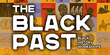 The Black Past - Black Avengers II: Revolutionaries Through History tickets