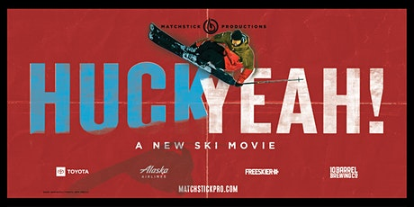 MATCHSTICK PRODUCTIONS- HUCK YEAH!- BUENA VISTA, CO. tickets