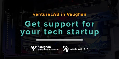 ventureLAB Orientation - Support Services for Tech Companies in Vaughan tickets