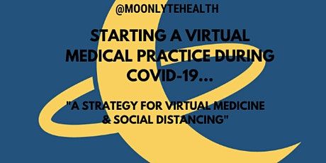 Starting A Virtual Medical Practice During Covid-19 tickets