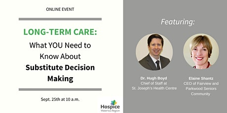 Long Term Care - What YOU need to know about Substitute Decision Making tickets
