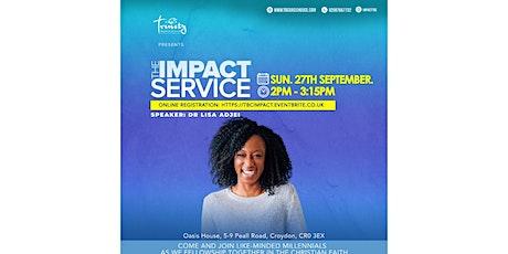 Impact Worship Service At TBC~Croydon tickets