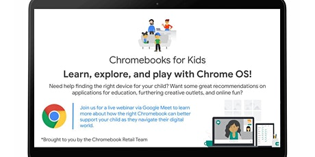 Chromebooks for Kids - Learn, explore, and play with Chrome OS! tickets