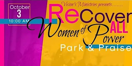 Recover All Women of POWER Park & Praise Anniversary Drive-In Service tickets