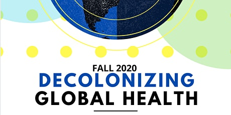 Decolonizing Global Health Seminar Series tickets