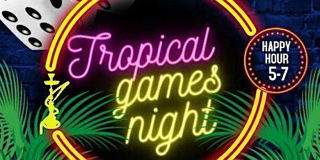 Tropical Games Night , Music, Food & Shisha tickets