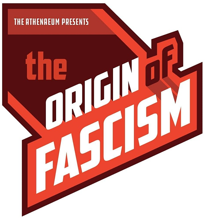 The Origin of Fascism | Happening in-person and virtually! image