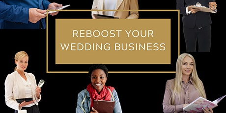 ReBoost your Wedding Planning Business - Virtual Course, Online Classes tickets