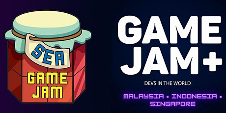 SEA Game Jam  / GameJam+ 2020 tickets