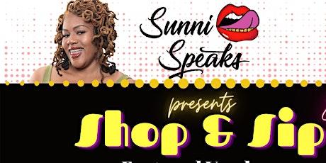 Sunni Speaks'  Shop & Sip tickets