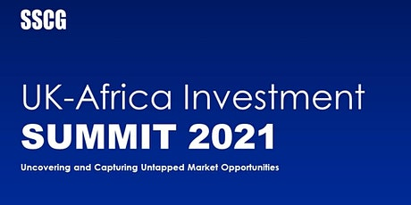 SSCG UK - Africa Investment Summit 2021 tickets