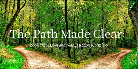 The Path Made Clear: Book Discussion and Manifestation Workshop tickets