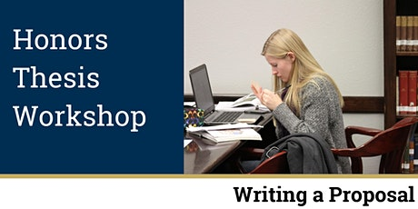 Honors Thesis Workshop- Writing your Thesis Proposal tickets