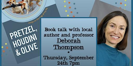 "Deborah Thompson: ""Pretzel, Houdini, and Olive: A Memoir in Essays"""