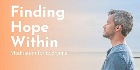 Free, Guided Online Meditation events for Finding Hope Within tickets