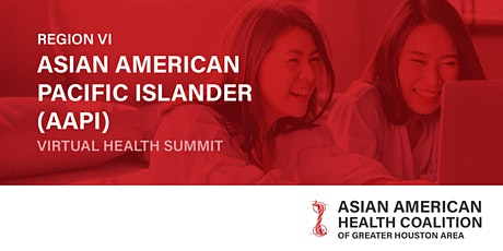 REGION VI ASIAN AMERICAN PACIFIC ISLANDER (AAPI) HEALTH SUMMIT tickets