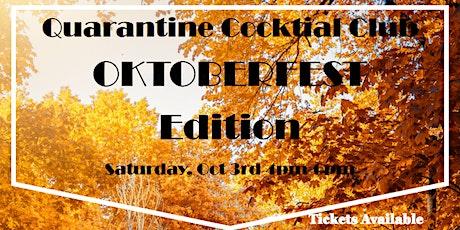 Quarantine Cocktail Club- Oktoberfest Edition tickets