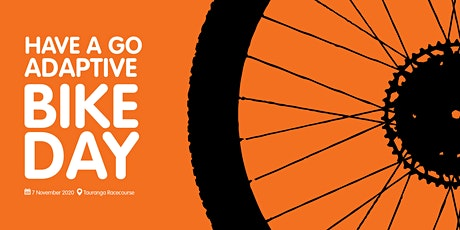 HAVE A GO ADAPTIVE BIKE DAY for amputees and the physically disabled tickets