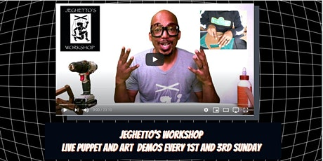 Jeghetto's Workshop Live Puppet and Art Demos tickets
