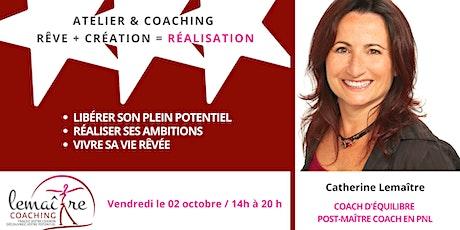 Atelier-Coaching : Rêves + Création = Réalisations tickets
