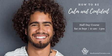 How to be Calm & Confident - A Half-Day Course Online tickets