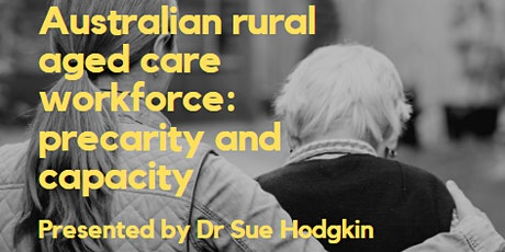 Australian rural aged care workforce: precarity and capacity tickets