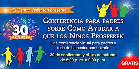 Conferencia para padres sobre Cómo Ayudar a que los Niños Prosperen boletos
