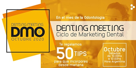 "DENTING MEETING OCTUBRE 2020  ""CICLO DE MARKETING DENTAL"" entradas"