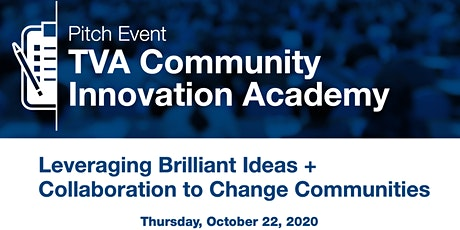 TVA Community Innovation Academy - Brilliant Ideas + Collaboration Pitch tickets