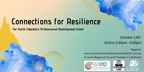 Connections for Resilience -  FNQ Educators Professional Development Event tickets