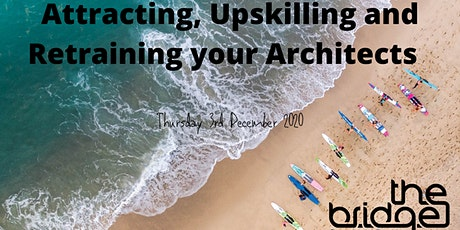 Attracting, Upskilling and Retraining your Architects tickets