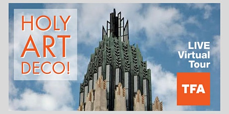 TFA LIVE/Virtual Tour: Holy Art Deco! Worship in High Style tickets