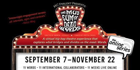 Museum of Dead Words Online Series | DESERVE (Week 8) tickets